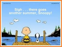 There goes another summer, Snoopy.